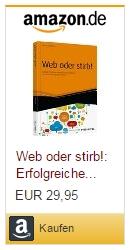 Kerstin Hoffmann: Web oder stirb! Erfolgreiche Unternehmenskommunikation in Zeiten des digitalen Wandels.
